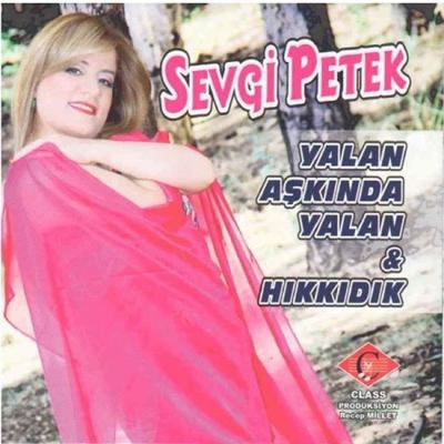 Sevgi Petek - Yalan A�k�nda Yalan & H�kk�d�k (2014) Full Alb�m indir