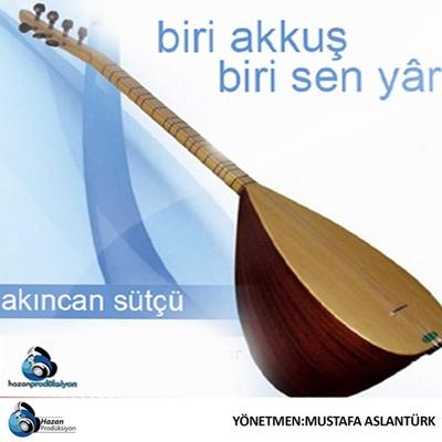 Ak�ncan S�t�� - Biri Akku� & Biri Sen Yar (2014) Full Alb�m indir