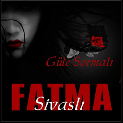 Sivasl� Fatma - G�le Sormal� (2014) Full Alb�m indir