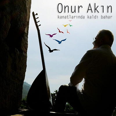 Onur Ak�n - Kanatlar�nda Kald� Bahar (2014) Full Alb�m indir