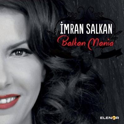 �mran Salkan - Balkan Mania (2014) Single Alb�m indir