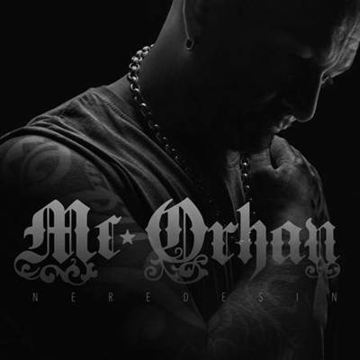 Mc Orhan - Neredesin (2014) Single Alb�m indir