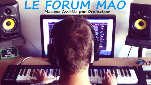 Forum MAO (#1 sur google!) Index du Forum