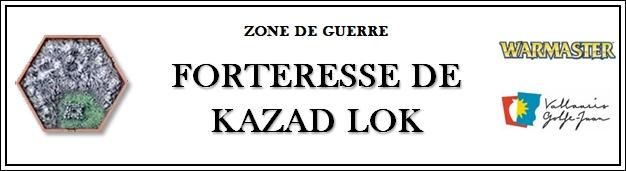 Codex Lugdunum 2019 - La Chute de Kazad Lok - Le contexte Zone_guerre_forte...azad_lok-55e420c