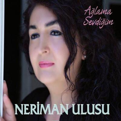Neriman Ulusu - A�lama Sevdi�im (2014) Full Alb�m indir