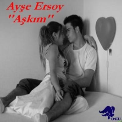Ay�e Ersoy - A�k�m (2014) Single Alb�m indir