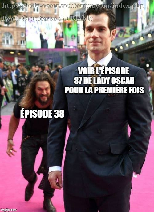 Mes memes Lady Oscar et autres images humoristiques - Page 4 Sans-titre-6-5605c91
