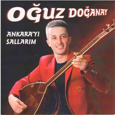 O�uz Do�anay - Ankara�y� Sallar�m (2014) Full Alb�m indir