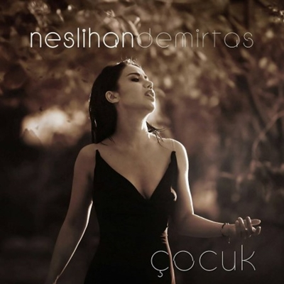 Neslihan Demirta� - �ocuk (2014) Single Alb�m indir