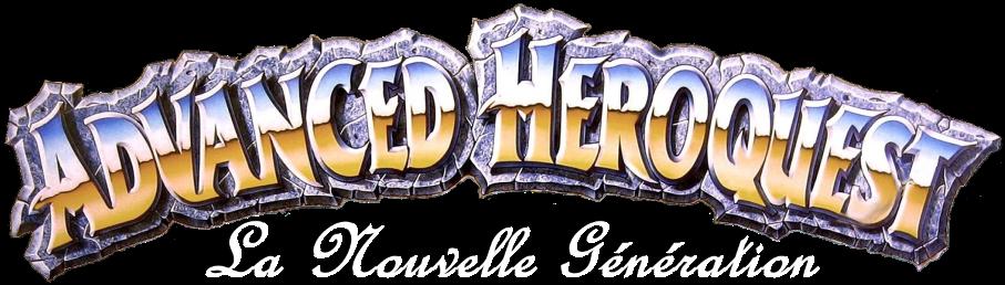 Advanced Heroquest Nouvelle Génération Index du Forum