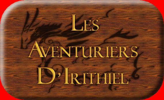 Les Aventuriers d'Irithiel Index du Forum