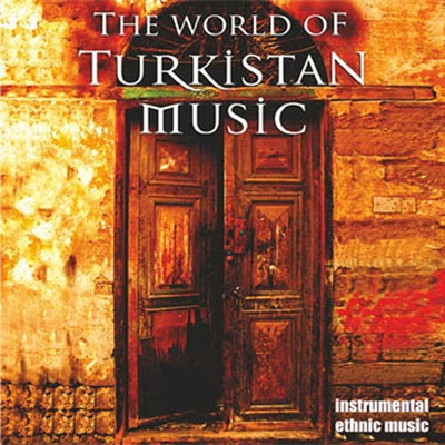 The World Of Turkistan Music (2014) Full Alb�m indir