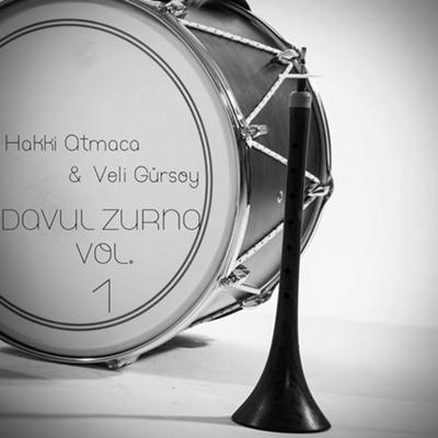 Hakk� Atmaca & Veli G�rsoy - Davul Zurna Volume 1 (2014) Full Alb�m indir
