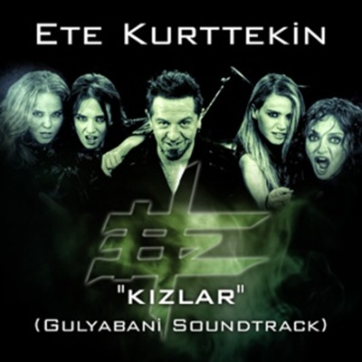 Ete Kurttekin - K�zlar (Gulyabani Soundtrack) (2014) Single Alb�m indir