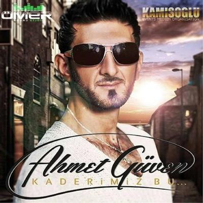 Ahmet G�ven - Kaderimiz Bu (2014) Full Alb�m indir