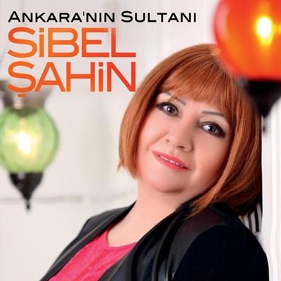 Sibel �ahin - Ankara�n�n Sultan� (2014) Full Alb�m indir