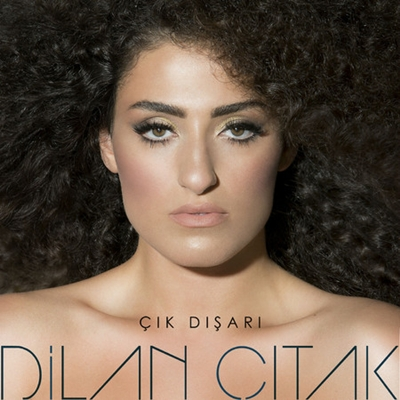 Dilan ��tak - ��k D��ar� (2014) Single Alb�m indir
