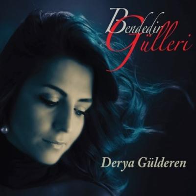 Derya G�lderen - Bendedir G�lleri (2014) Full Alb�m indir