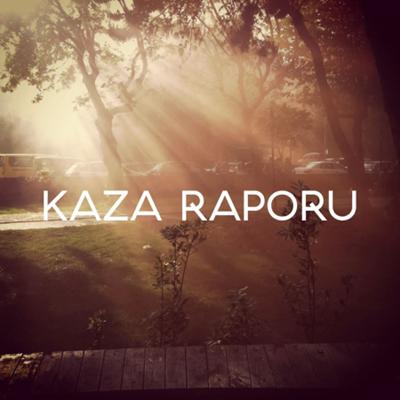 Kaza Raporu - Kaza Raporu (2014) Single Alb�m indir