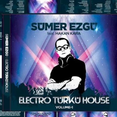 S�mer Ezg� & Hakan Kara - Electro T�rk� House (2014) Full Alb�m indir