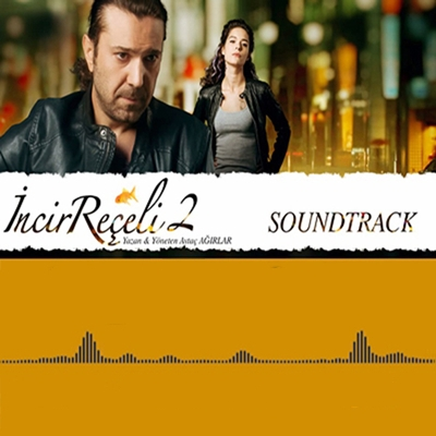 Halil Sezai - �ncir Re�eli 2 Soundtrack (2014) Tek Mp3 indir