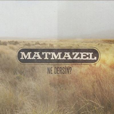 Matmazel - Ne Dersin (2014) Single Alb�m indir