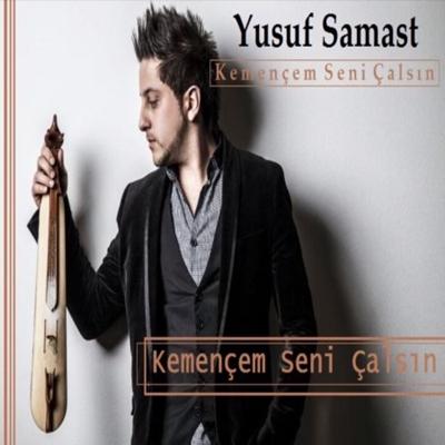 Yusuf Samast - Kemen�em Seni �als�n (2014) Full Alb�m indir