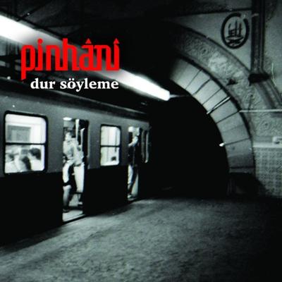Pinhani - Dur S�yleme (2014) Single Alb�m indir