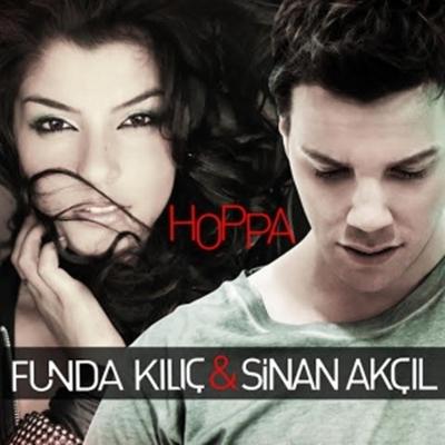 Funda K�l�� & Sinan Ak��l - Hoppa (2014) Tek Mp3 indir