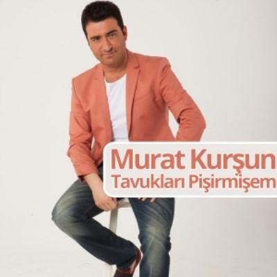 Murat Kur�un - Tavuklar� Pi�irmi�em (2014) 320 Kbps Alb�m indir