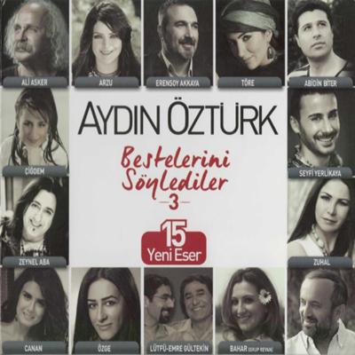 �e�itli Sanat��lar - Ayd�n �zt�rk Bestelerini S�ylediler 3 (2014) Full Alb�m indir