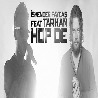 Tarkan & �skender Payda� - Hop De (2014) Orjinal Mp3 indir