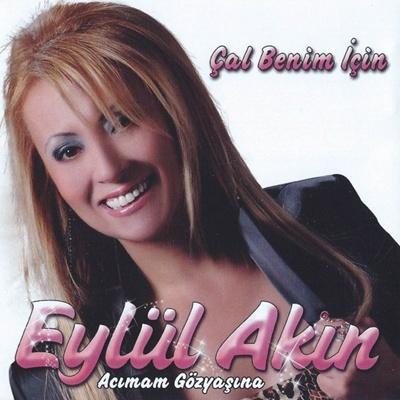 Eyl�l Ak�n - �al Benim ��in & Ac�mam G�zya��na (2014) Full Alb�m indir