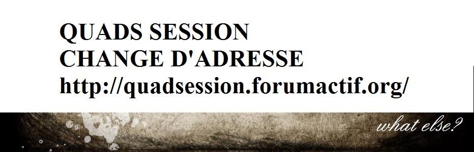 QUADS SESSION Index du Forum