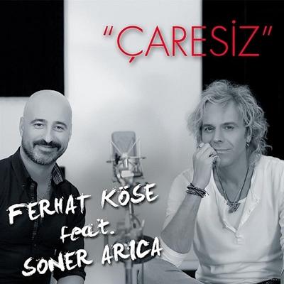 Ferhat K�se & Soner Ar�ca - �aresiz (2014) Single Alb�m indir