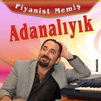 Piyanist Memi� - Adanal�y�k (2014) Single Alb�m indir