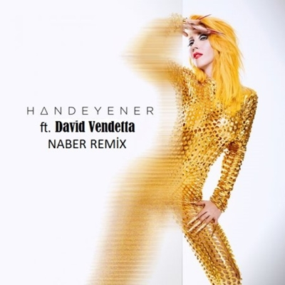 Hande Yener & David Vendetta - Naber (Remix) (2014) Tek Mp3 indir
