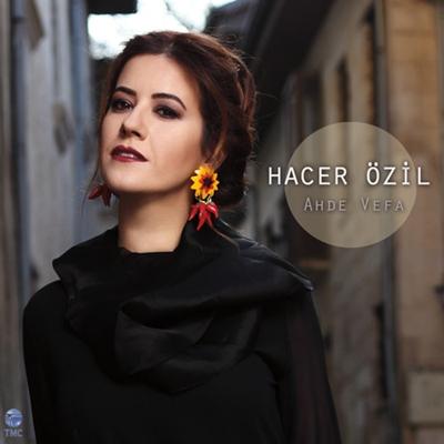 Hacer �zil - Ahde Vefa (2014) Full Alb�m indir