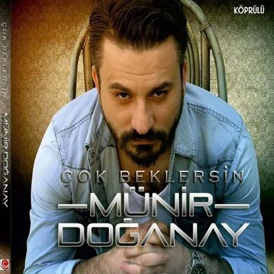 M�nir Do�anay - �ok Beklersin (2014) Full Alb�m indir