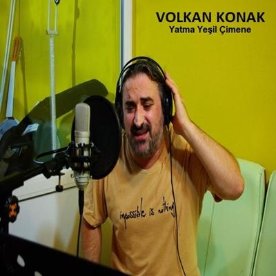 Volkan Konak - Yatma Ye�il �imene (2014) Single Alb�m indir
