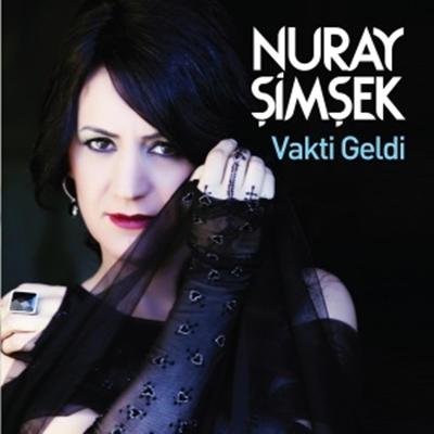 Nuray �im�ek - Vakti Geldi (2014) Full Alb�m indir
