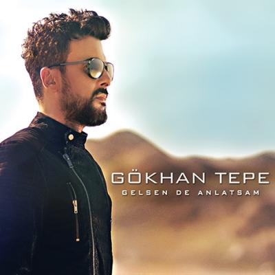G�khan Tepe - Gelsen De Anlatsam (2014) Tek Mp3 indir