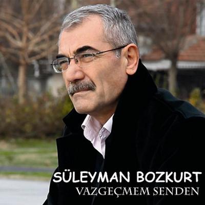 S�leyman Bozkurt - Vazge�mem Senden (2014) Full Alb�m indir