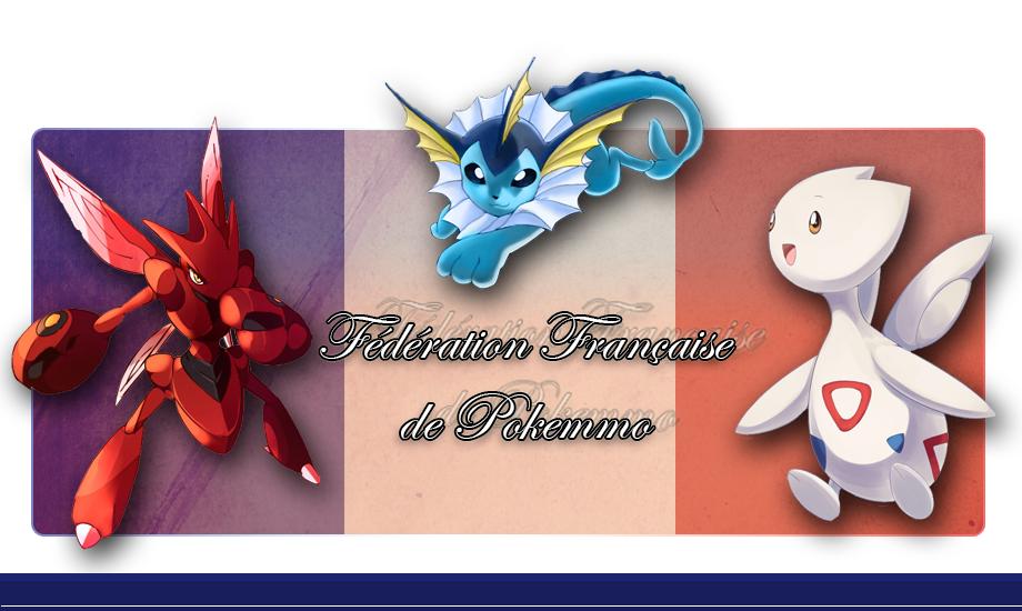 Fédération Francophone Pokémmo Index du Forum