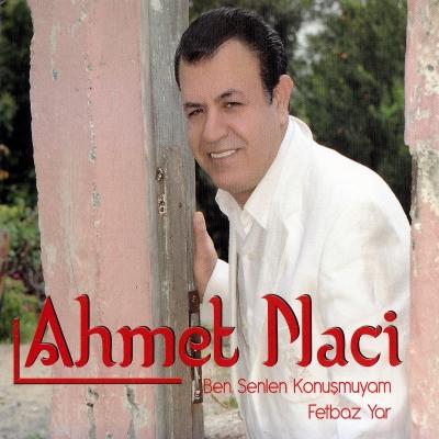 Ahmet Naci - Ben Senlen Konu�muyam & Fetbaz Yar (2014) Full Alb�m indir