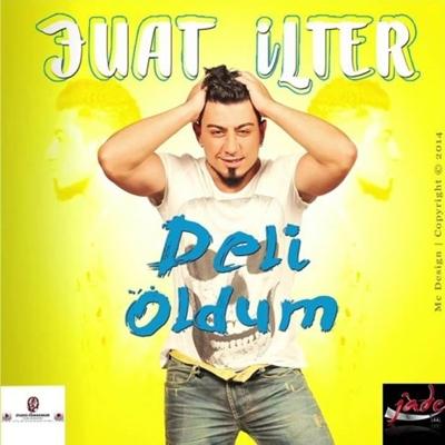 Fuat �lter - Deli Oldum (2014) Single Alb�m indir