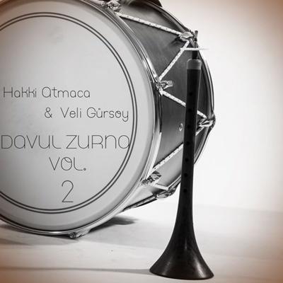 Hakk� Atmaca & Veli G�rsoy - Davul Zurna Volume 2 (2014) Full Alb�m indir