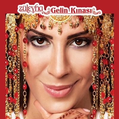 Z�leyha - Gelin K�nas� (2014) Full Alb�m indir