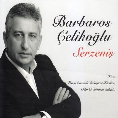 Barbaros �eliko�lu - Serzeni� (2014) Full Alb�m indir