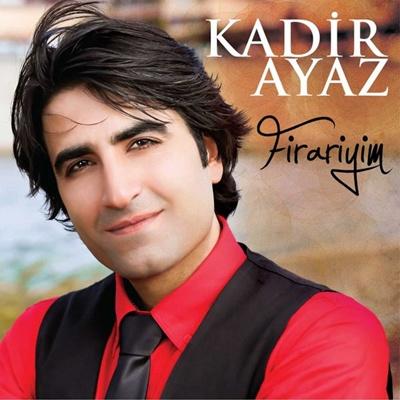 Kadir Ayaz - Firariyim (2014) Single Alb�m indir